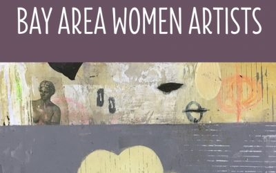 Bay Area Women Artists – August 2019 (Call for Entries)